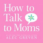 How to Talk to Moms - text