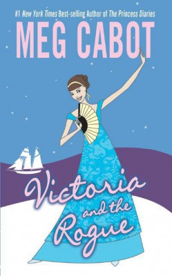 Victoria and the Rogue by Meg Cabot from HarperCollins Publishers LLC (US) in General Novel category