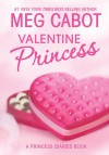 The Princess Diaries: Volume 7 and 3/4: Valentine Princess - text