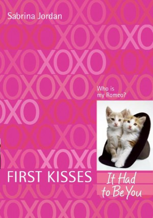 First Kisses 4: It Had to Be You by Sabrina Jordan from HarperCollins Publishers LLC (US) in General Novel category