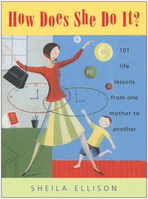 How Does She Do It? by Sheila Ellison from HarperCollins Publishers LLC (US) in Family & Health category
