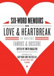 Six-Word Memoirs on Love and Heartbreak - text