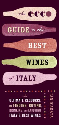 The Ecco Guide to the Best Wines of Italy by Ian D'Agata from HarperCollins Publishers LLC (US) in Recipe & Cooking category