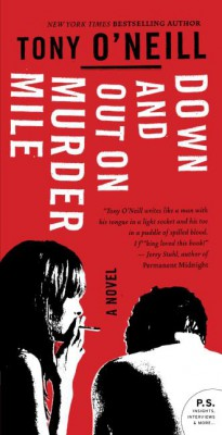 Down and Out on Murder Mile by Tony O'Neill from HarperCollins Publishers LLC (US) in General Novel category
