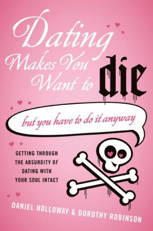 Dating Makes You Want to Die by Dorothy Robinson from HarperCollins Publishers LLC (US) in Family & Health category