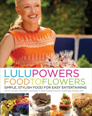 Lulu Powers Food to Flowers by Laura Holmes Haddad from HarperCollins Publishers LLC (US) in Recipe & Cooking category