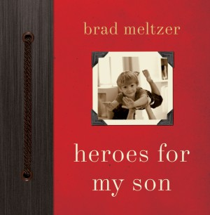 Heroes for My Son by Brad Meltzer from HarperCollins Publishers LLC (US) in Family & Health category