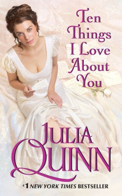 Ten Things I Love About You by Julia Quinn from HarperCollins Publishers LLC (US) in General Novel category