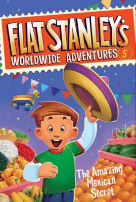 Flat Stanley's Worldwide Adventures #5: The Amazing Mexican Secret by Jeff Brown from HarperCollins Publishers LLC (US) in Teen Novel category