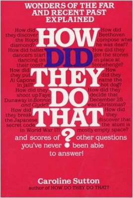 How Did They Do That? by Caroline Sutton from HarperCollins Publishers LLC (US) in Language & Dictionary category