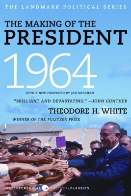 The Making of the President 1964 by Theodore H. White from HarperCollins Publishers LLC (US) in History category