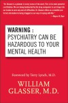 Warning: Psychiatry Can Be Hazardous to Your Mental Health - text
