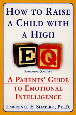 How to Raise a Child with a High EQ by Dr. Lawrence E. Shapiro, PhD from HarperCollins Publishers LLC (US) in Parenting category