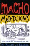 Macho Meditations - text