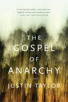 The Gospel of Anarchy by Justin Taylor from HarperCollins Publishers LLC (US) in General Novel category
