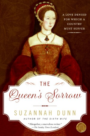 The Queen's Sorrow by Suzannah Dunn from HarperCollins Publishers LLC (US) in History category