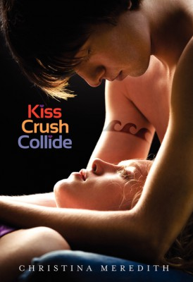 Kiss Crush Collide by Christina Meredith from HarperCollins Publishers LLC (US) in General Novel category