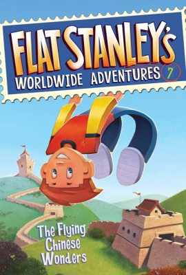 Flat Stanley's Worldwide Adventures #7: The Flying Chinese Wonders by Jeff Brown from HarperCollins Publishers LLC (US) in Teen Novel category