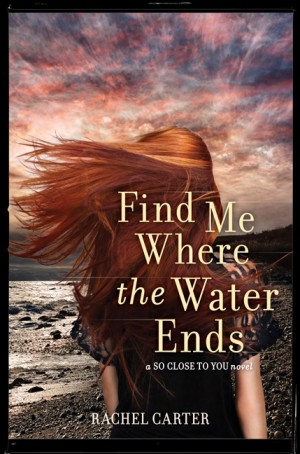 Find Me Where the Water Ends by Rachel Carter from HarperCollins Publishers LLC (US) in General Novel category