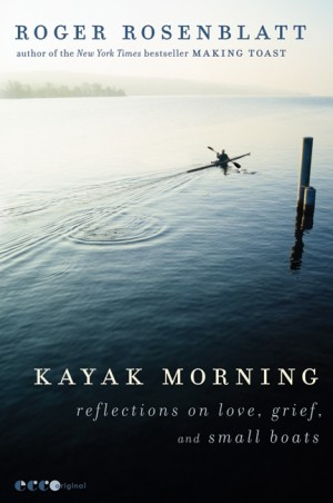 Kayak Morning by Roger Rosenblatt from HarperCollins Publishers LLC (US) in Family & Health category