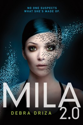MILA 2.0 by Debra Driza from HarperCollins Publishers LLC (US) in General Novel category