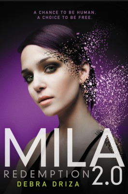 MILA 2.0: Redemption by Debra Driza from HarperCollins Publishers LLC (US) in General Novel category