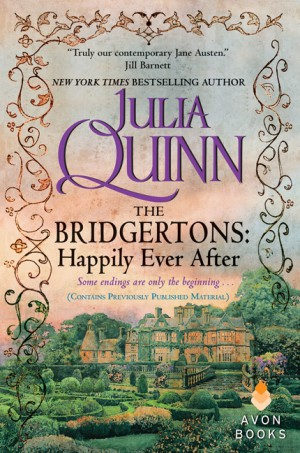 The Bridgertons: Happily Ever After by Julia Quinn from HarperCollins Publishers LLC (US) in General Novel category