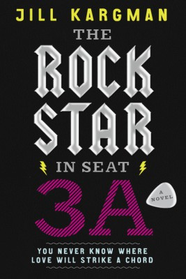 The Rock Star in Seat 3A by Jill Kargman from HarperCollins Publishers LLC (US) in General Novel category