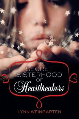 The Secret Sisterhood of Heartbreakers by Lynn Weingarten from HarperCollins Publishers LLC (US) in General Novel category