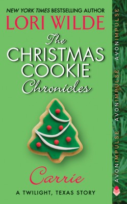 The Christmas Cookie Chronicles: Carrie by Lori Wilde from HarperCollins Publishers LLC (US) in Romance category
