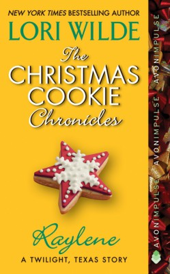 The Christmas Cookie Chronicles: Raylene by Lori Wilde from HarperCollins Publishers LLC (US) in Romance category
