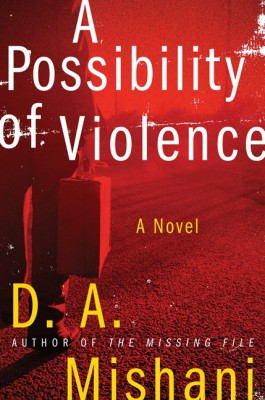 A Possibility of Violence by D. A. Mishani from HarperCollins Publishers LLC (US) in General Novel category