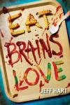 Eat, Brains, Love - text