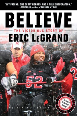 Believe: The Victorious Story of Eric LeGrand Young Readers' Edition by Mike Yorkey from HarperCollins Publishers LLC (US) in Teen Novel category