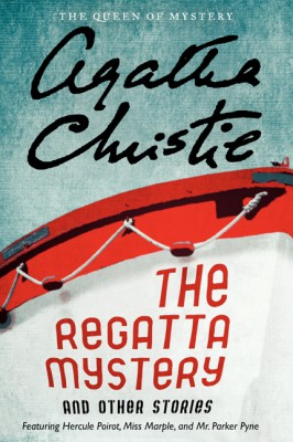 The Regatta Mystery And Other Stories by Agatha Christie from HarperCollins Publishers LLC (US) in General Novel category