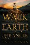 Walk on Earth a Stranger - text