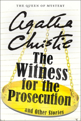 The Witness for the Prosecution and Other Stories by Agatha Christie from HarperCollins Publishers LLC (US) in General Novel category