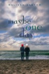 Maybe One Day - text