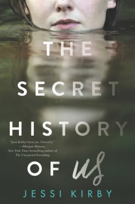 The Secret History of Us by Jessi Kirby from HarperCollins Publishers LLC (US) in General Novel category