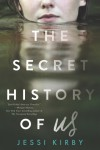 The Secret History of Us by Jessi Kirby from  in  category