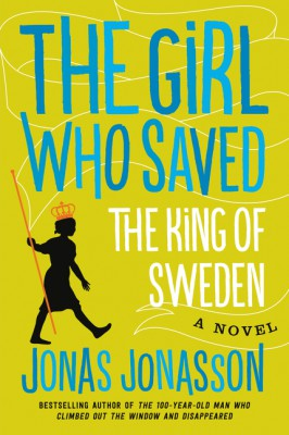 The Girl Who Saved the King of Sweden by Rachel Willson-Broyles from HarperCollins Publishers LLC (US) in General Novel category