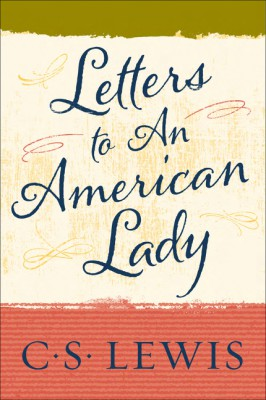 Letters to an American Lady by C. S. Lewis from HarperCollins Publishers LLC (US) in Religion category