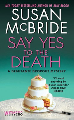Say Yes to the Death by Susan McBride from HarperCollins Publishers LLC (US) in General Novel category