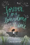 Forever, or a Long, Long Time - text