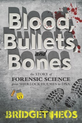 Blood, Bullets, and Bones by Bridget Heos from HarperCollins Publishers LLC (US) in General Novel category