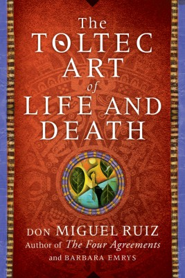 The Toltec Art of Life and Death by Barbara Emrys from HarperCollins Publishers LLC (US) in Religion category