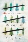 Notes from My Captivity - text
