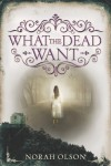 What the Dead Want - text