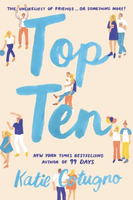 Top Ten by Katie Cotugno from HarperCollins Publishers LLC (US) in General Novel category