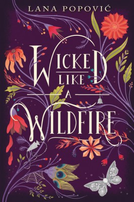 Wicked Like a Wildfire by Lana Popovic from HarperCollins Publishers LLC (US) in General Novel category